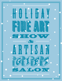 Holiday Fine Art Show & Artisan Gift Salon