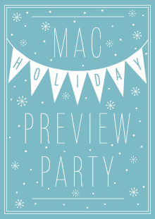 MAC Holiday Preview Party