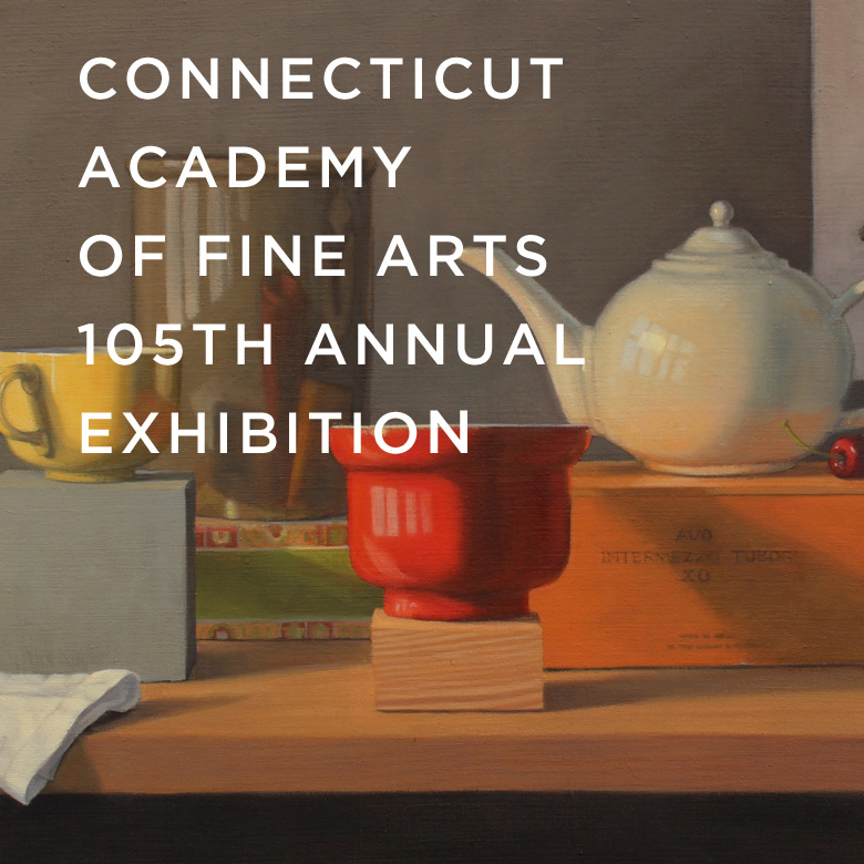 Connecticut Academy of Fine Arts 105th Annual Exhibition
